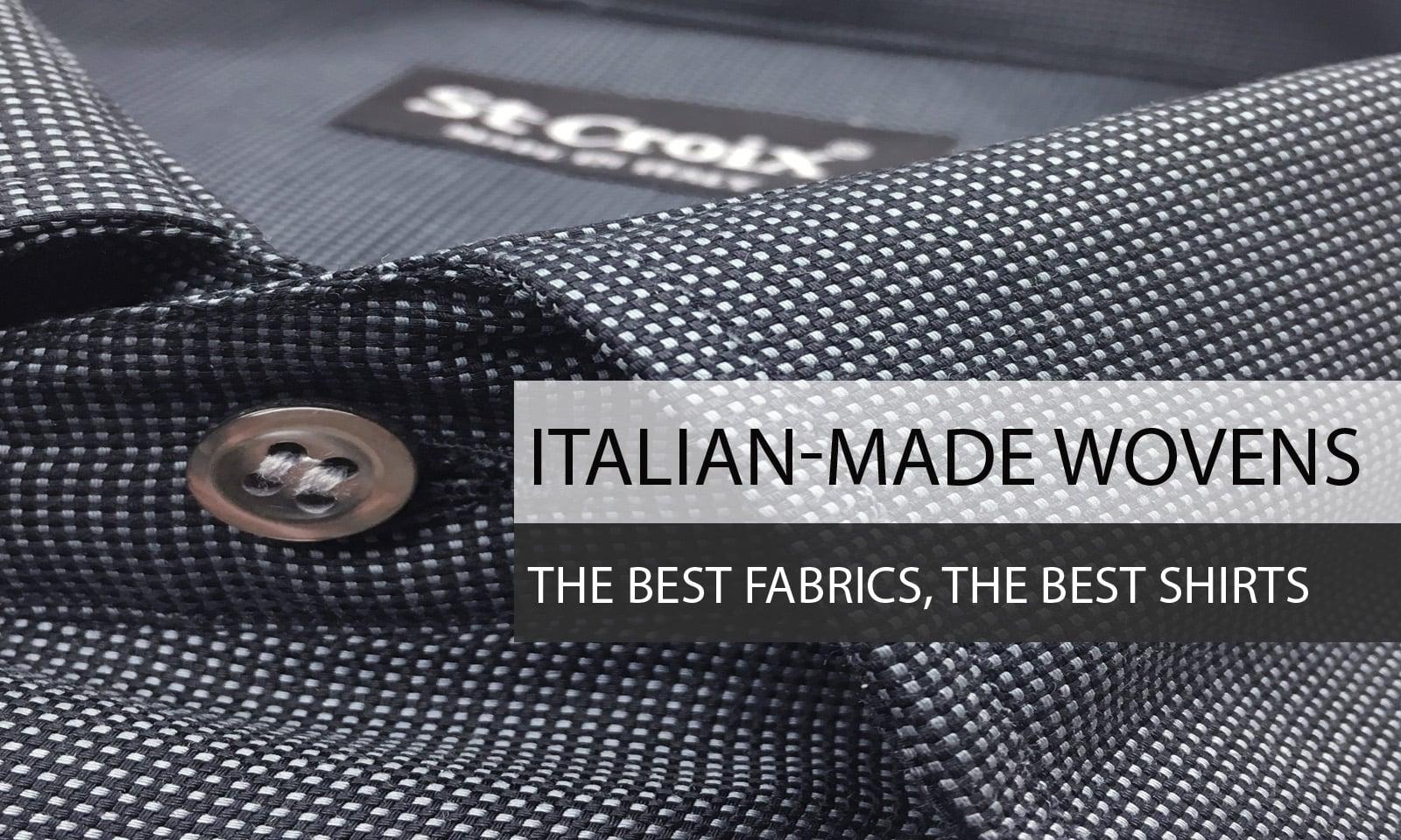 Italian-Made Wovens - The Best Fabrics - The Best Shirts