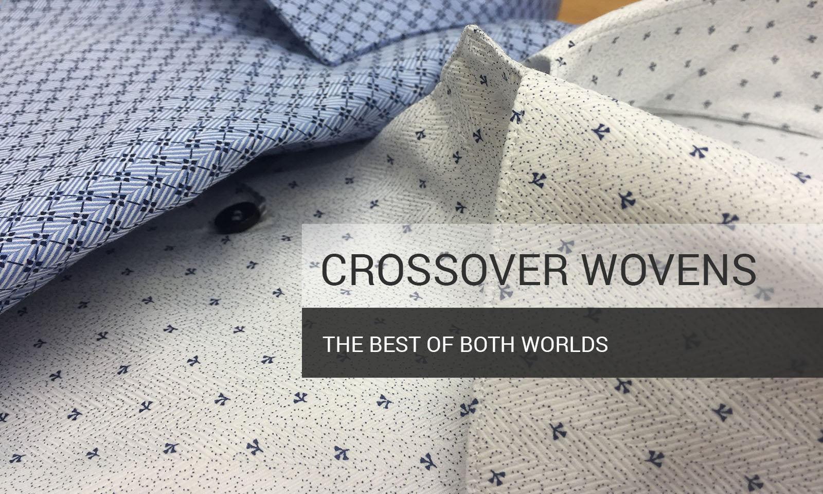 Crossover Wovens - The Best of Both Worlds