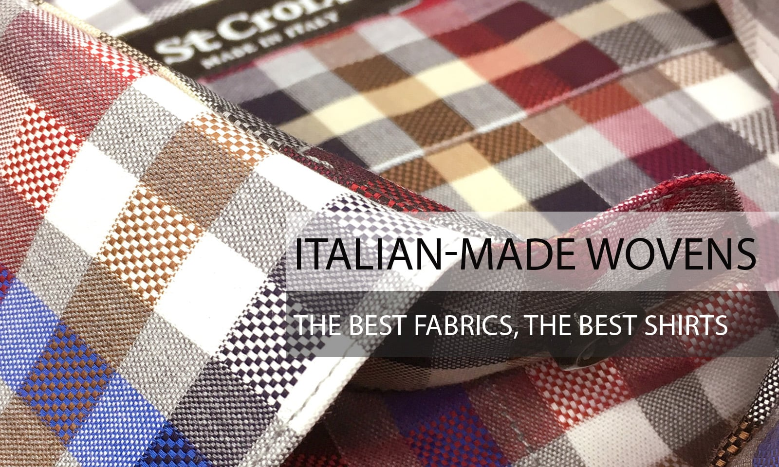 Italian-Made Wovens - The Best Fabrics - The Best Shirts